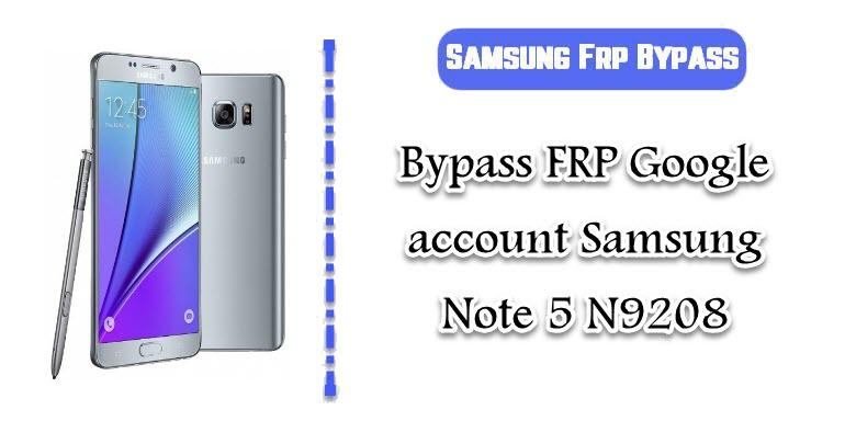 FRP Google account Samsung Note 5 N9208