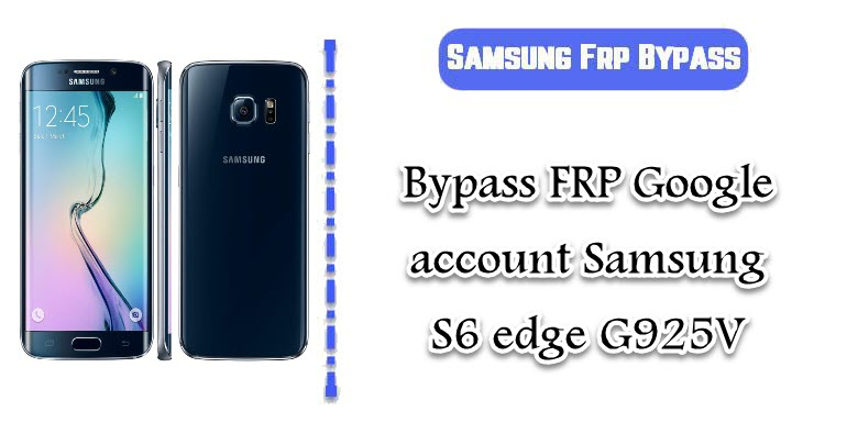 FRP Google account Samsung S6 edge G925V
