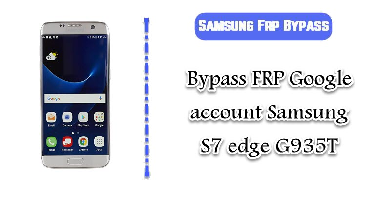 FRP Google account Samsung S7 edge G935T
