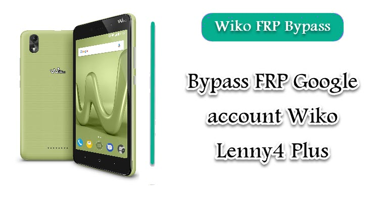 FRP Google account Wiko Lenny4 Plus
