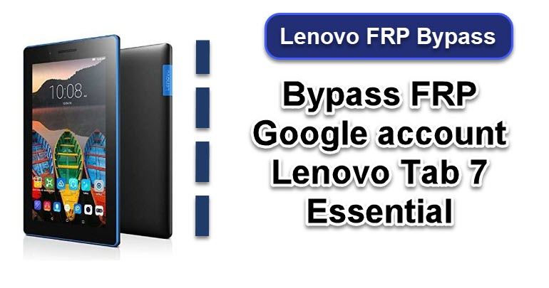 FRP Google account Lenovo Tab 7 Essential