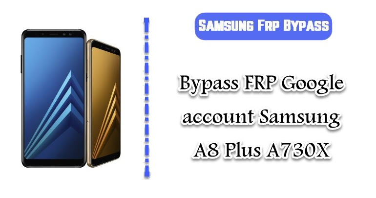 FRP Google account Samsung A8 Plus A730X
