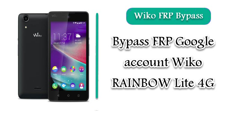 FRP Google account Wiko RAINBOW Lite 4G