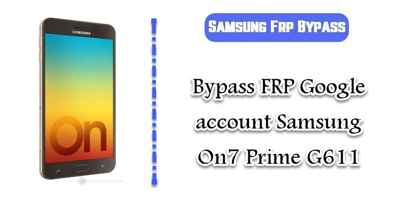 FRP Google account Samsung On7 Prime G611