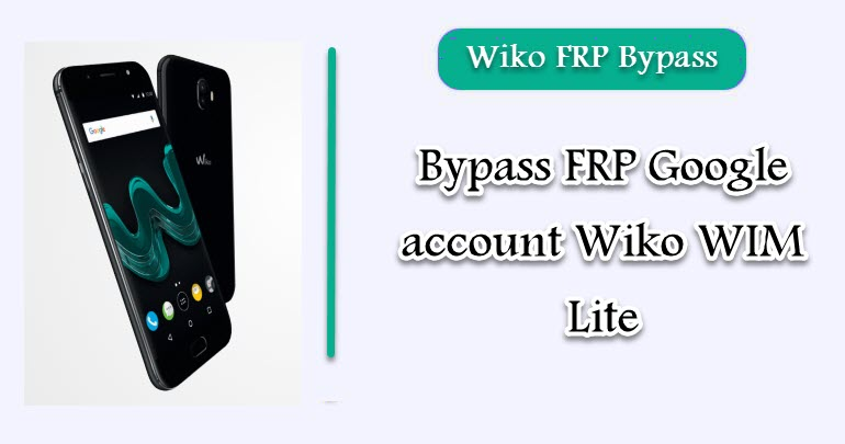 FRP Google account Wiko WIM Lite