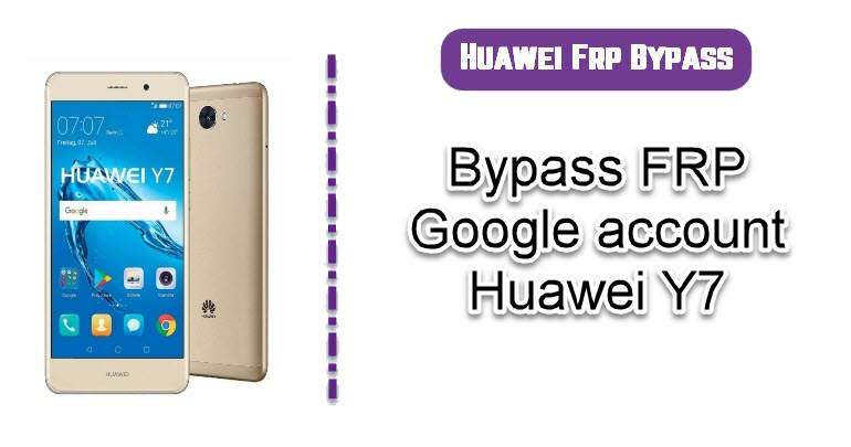 FRP Google account Huawei Y7