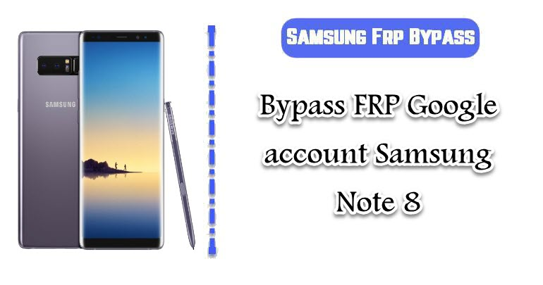 FRP Google account Samsung Note 8