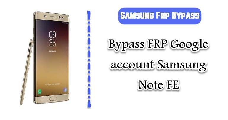 FRP Google account Samsung Note FE