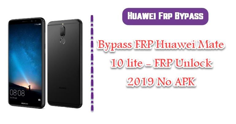 BypassFRP Huawei Mate 10 lite