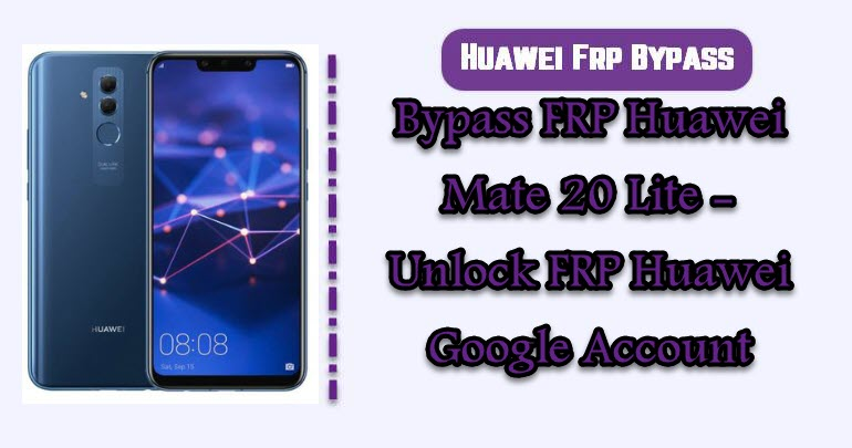 BypassFRP Huawei Mate 20 Lite