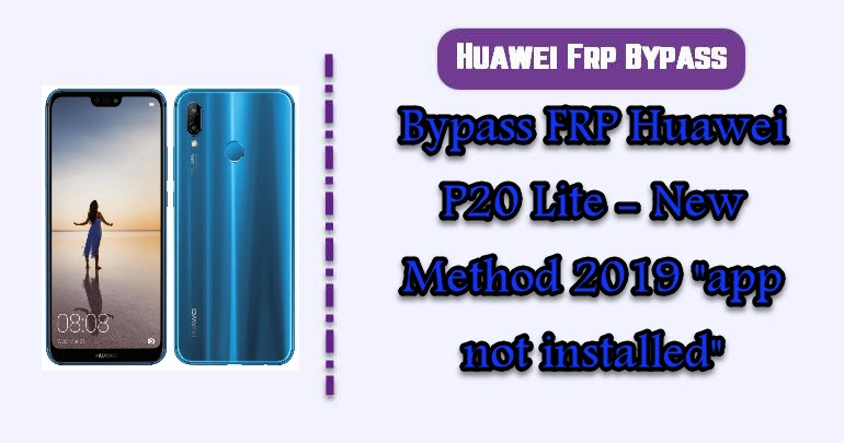 BypassFRP Huawei P20 Lite