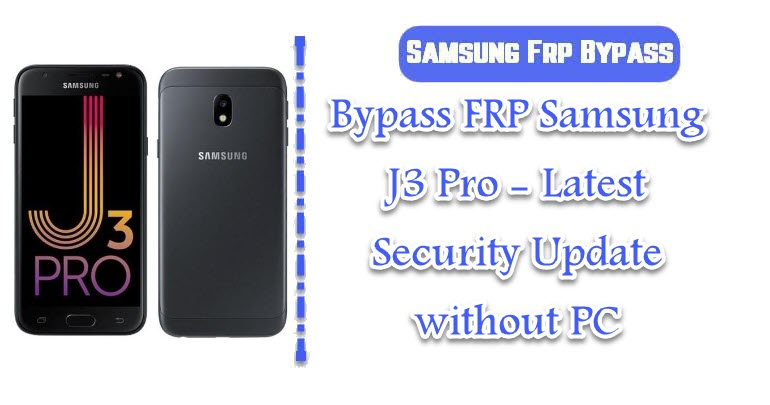 Bypass FRP Samsung J3 Pro - Latest Security Update without