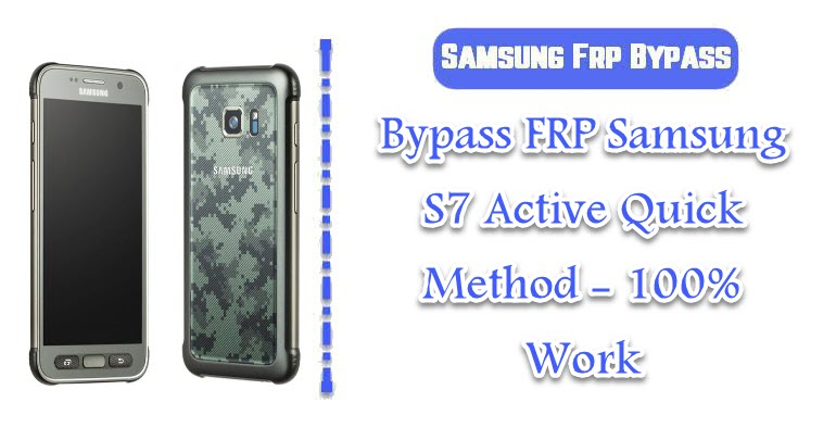 Bypass FRP Samsung S7 Active