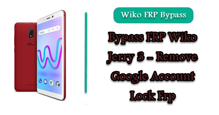 Bypass FRP Wiko Jerry 3