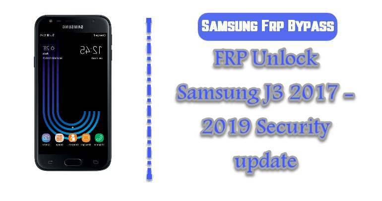 FRP Unlock Samsung J3 2017 - 2019 Security update