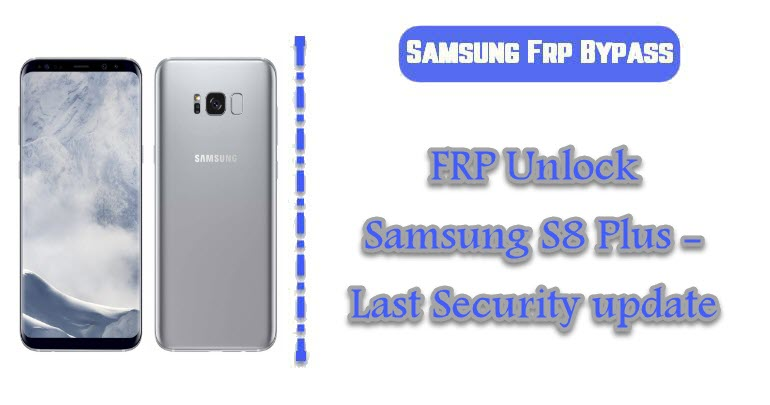 FRP Unlock Samsung S8 Plus