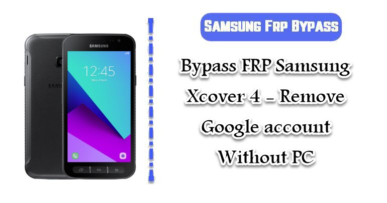 Bypass FRP Samsung Xcover 4