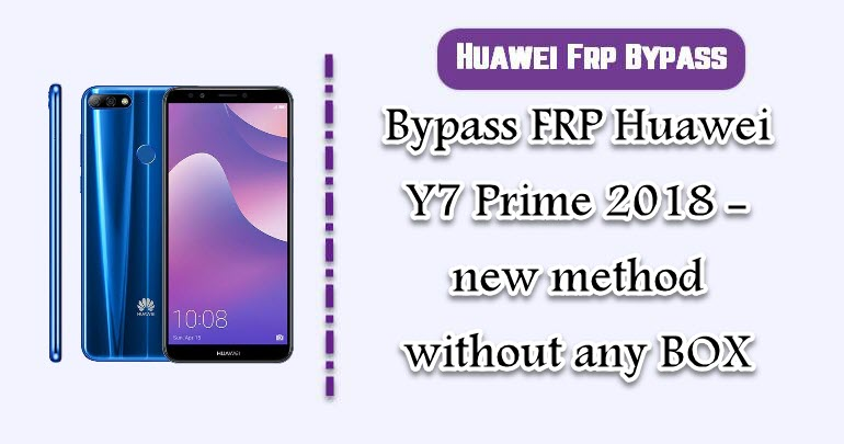 Bypass FRP Huawei Y7 Prime 2018