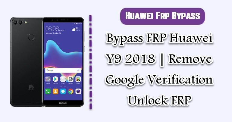 Bypass FRP Huawei Y9 2018 | Remove Google Verification Unlock FRP