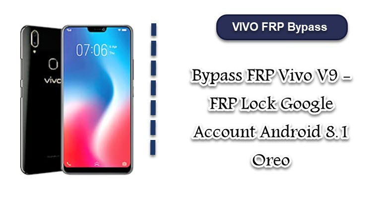 Bypass FRP Vivo V9 - FRP Lock Google Account Android 8 1 Oreo