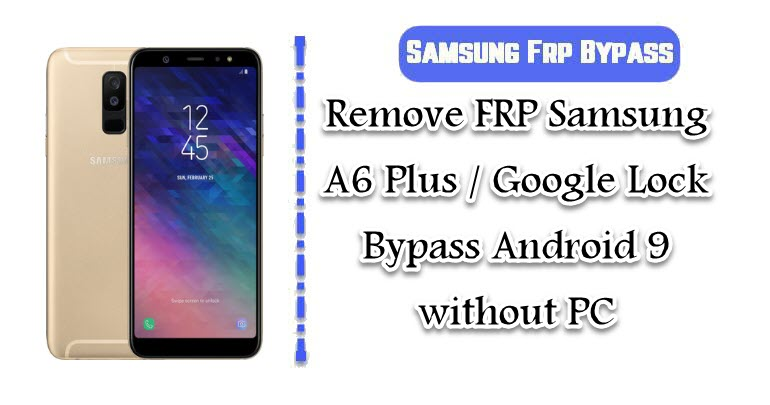 Remove FRP Samsung A6 Plus