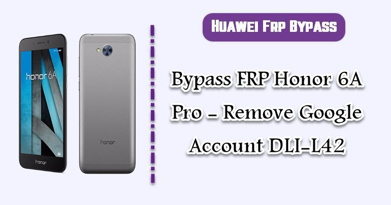 Bypass FRP Honor 6A Pro