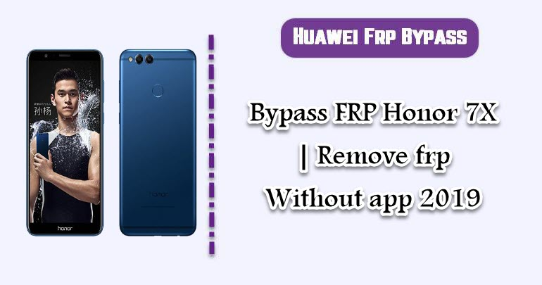 Bypass FRP Honor 7X | Remove frp Without app 2019