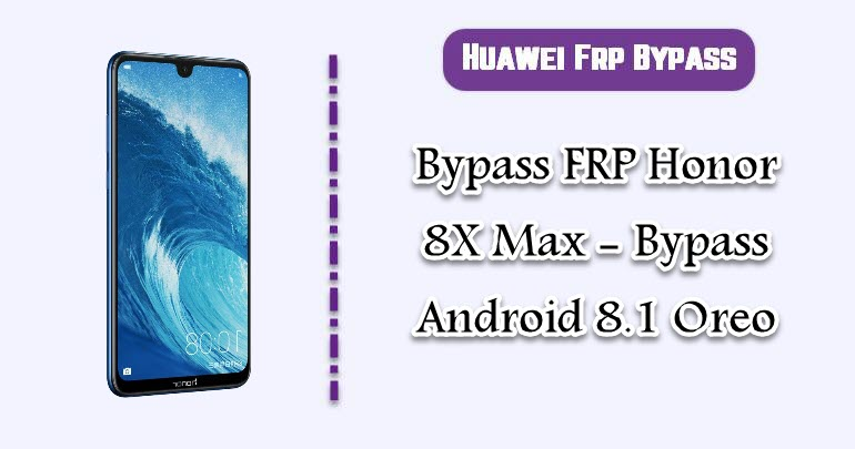 Bypass FRP Honor 8X Max