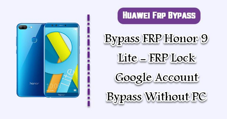 BypassFRP Honor 9 Lite