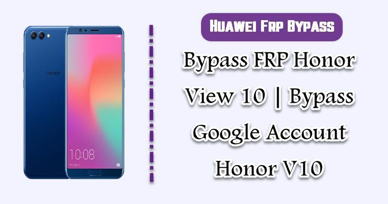 Bypass FRP Honor View 10