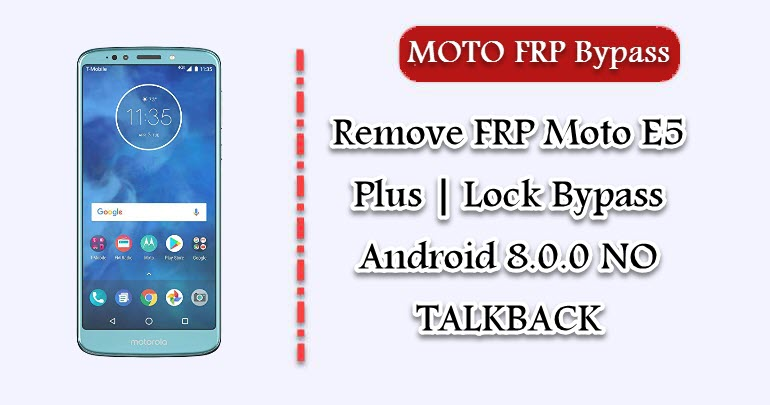 Remove FRP Moto E5 Plus | Lock Bypass Android 8 0 0 NO TALKBACK