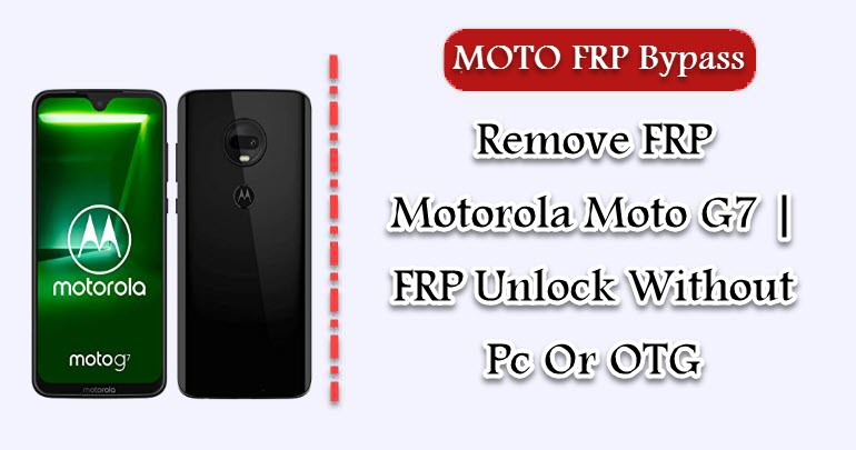 Remove FRP Motorola Moto G7 | FRP Unlock Without Pc Or