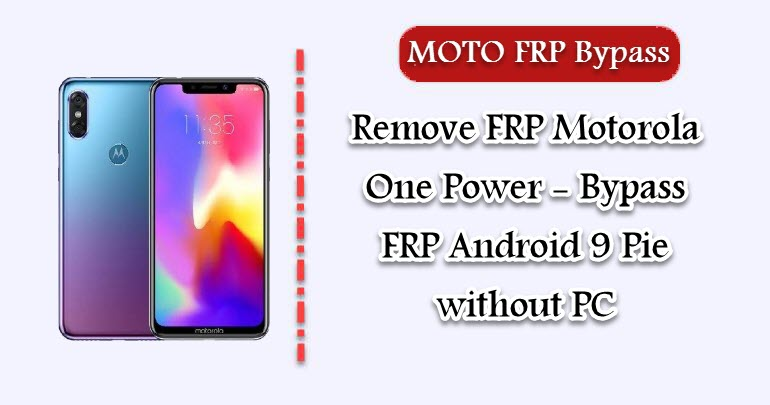 Remove FRP Motorola One Power