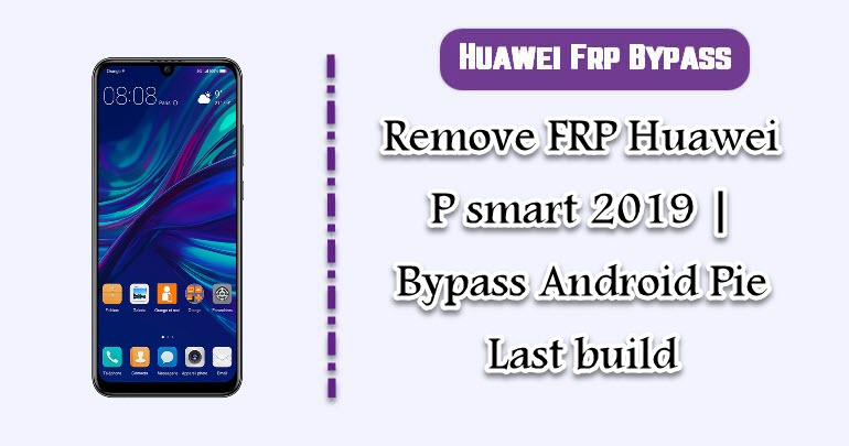 Remove FRP Huawei P smart 2019 | Bypass Android Pie Last build