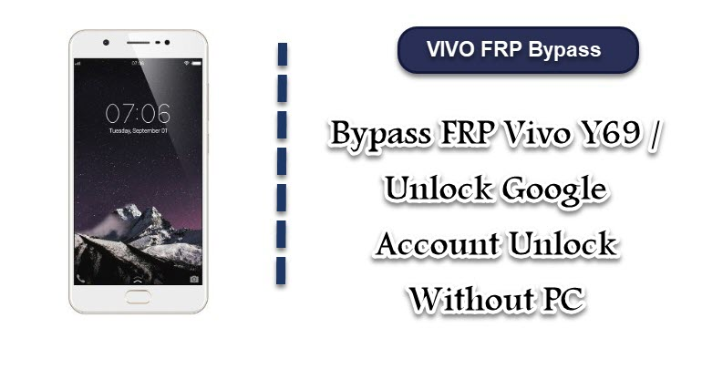Bypass FRP Vivo Y69 / Unlock Google Account Unlock Without PC