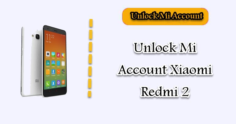 Unlock Mi Account Xiaomi Redmi 2