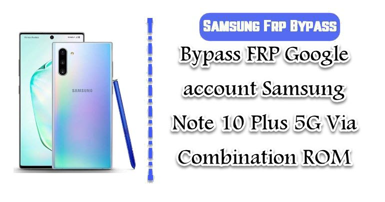 Bypass FRP Google account Samsung Note 10 Plus 5G