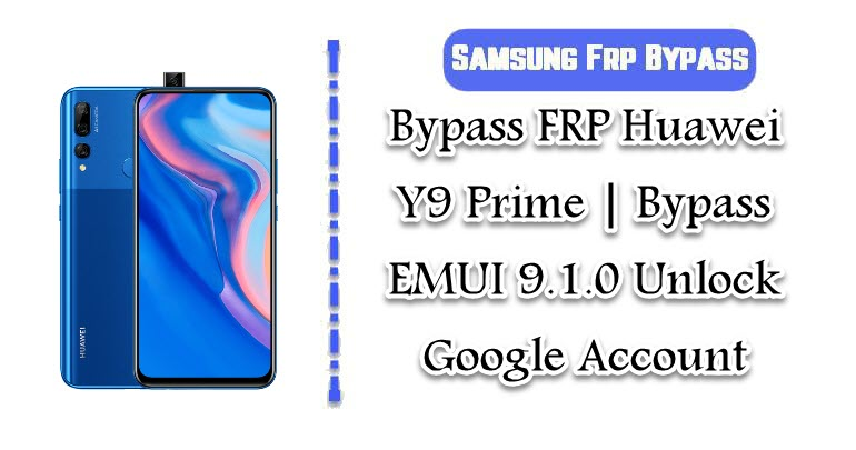 Bypass FRP Huawei Y9 Prime