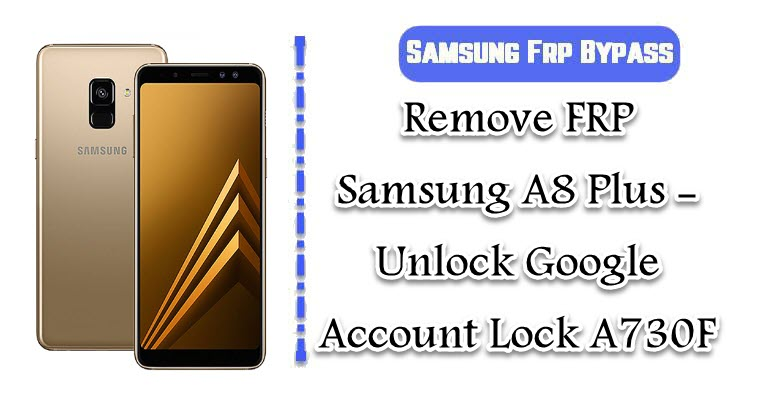 Remove FRP Samsung A8 Plus