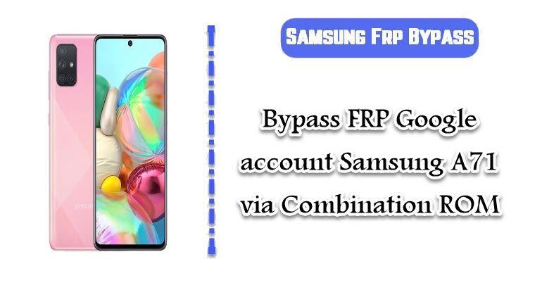 BypassFRPGoogle account Samsung A71