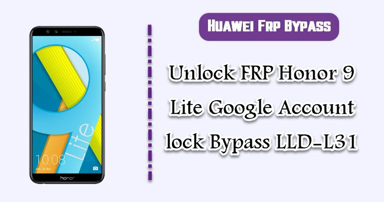 Unlock FRP Honor 9 Lite