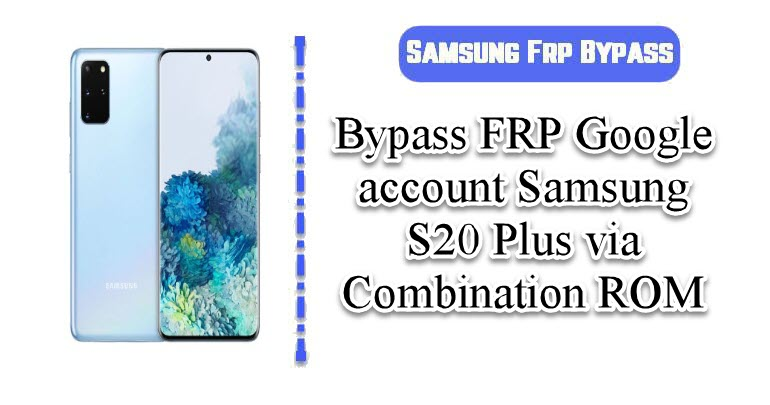 BypassFRPGoogle account Samsung S20 Plus