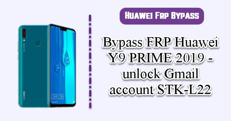Bypass FRP Huawei Y9 PRIME 2019