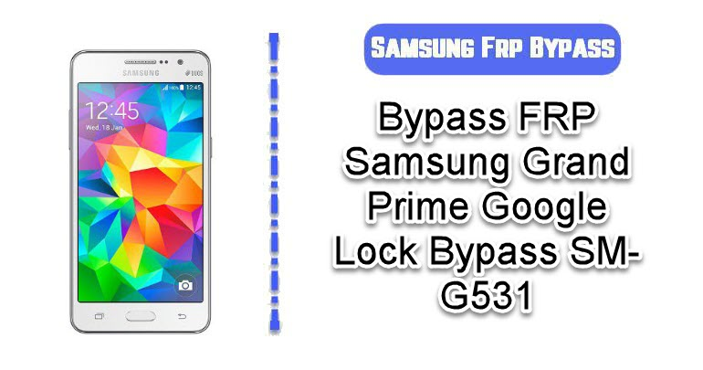Bypass FRP Samsung Grand Prime
