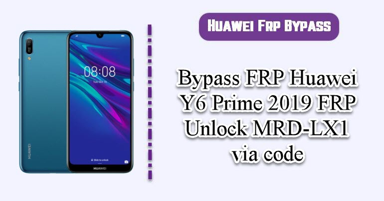 Bypass FRP Huawei Y6 Prime 2019