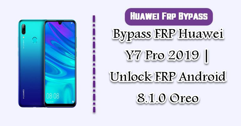 Bypass FRP Huawei Y7 Pro 2019