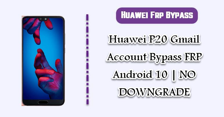 Huawei P20 Gmail Account Bypass