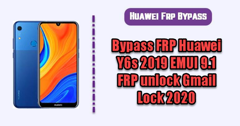 Bypass FRP Huawei Y6s 2019