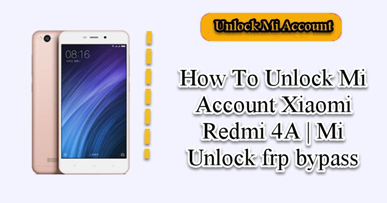Unlock Mi Account Xiaomi Redmi 4A