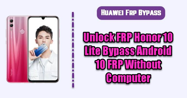 Unlock FRP Honor 10 Lite